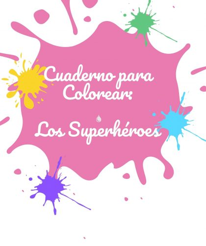 cuaderno para colorear superheroes